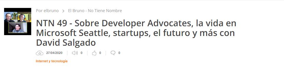 NTN 49 - Sobre Developer Advocates, la vida en Microsoft Seattle, startups, el futuro y más con David Salgado