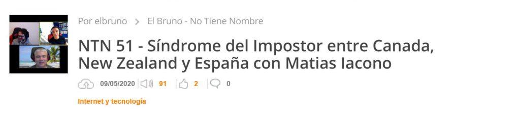 NTN 51 - Síndrome del Impostor entre Canada, New Zealand y España con Matias Iacono