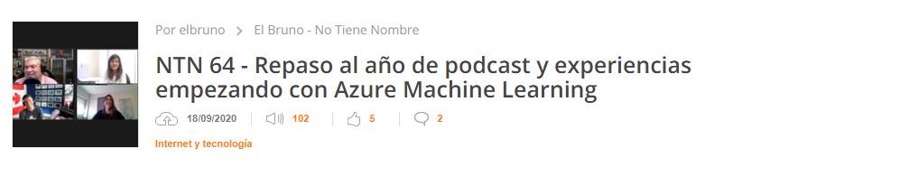 NTN 64 - Repaso al año de podcast y experiencias empezando con Azure Machine Learning